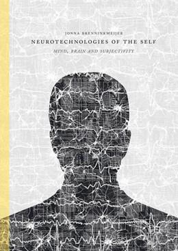 Abbildung von Brenninkmeijer | Neurotechnologies of the Self | 1st ed. 2016 | 2016 | Mind, Brain and Subjectivity