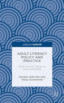 Abbildung von Duckworth / Ade-Ojo | Adult Literacy Policy and Practice | 1st ed. 2015 | 2015 | From Intrinsic Values to Instr...