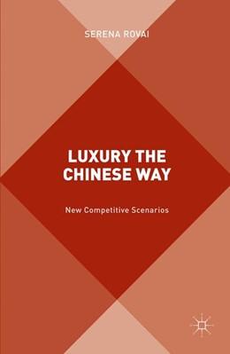 Abbildung von Rovai   Luxury the Chinese Way   1. Auflage   2016   beck-shop.de