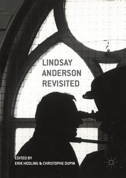 Abbildung von Hedling / Dupin | Lindsay Anderson Revisited | 1. Auflage | 2016 | beck-shop.de