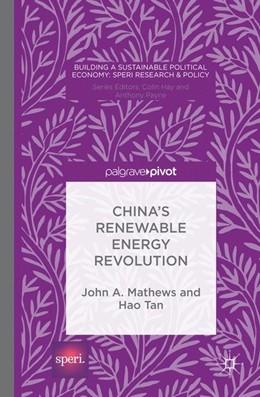 Abbildung von Mathews / Tan / O''Faircheallaigh | China's Renewable Energy Revolution | 1st ed. 2015 | 2015