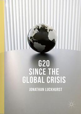 Abbildung von Luckhurst | G20 Since the Global Crisis | 1. Auflage | 2016 | beck-shop.de