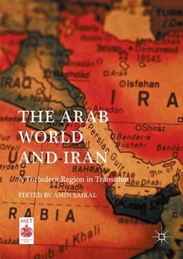 Abbildung von Saikal   The Arab World and Iran   1st ed. 2016   2016   A Turbulent Region in Transiti...