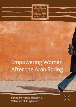Abbildung von Shalaby / Moghadam | Empowering Women after the Arab Spring | 1. Auflage | 2016 | beck-shop.de