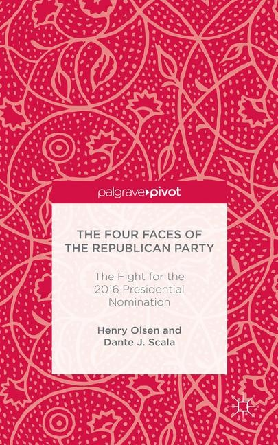 The Four Faces of the Republican Party and the Fight for the 2016 Presidential Nomination | Olsen / Scala | 1st ed. 2015, 2015 | Buch (Cover)