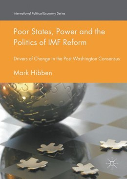 Abbildung von Hibben   Poor States, Power and the Politics of IMF Reform   1st ed. 2016   2016   Drivers of Change in the Post-...
