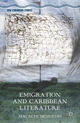 Abbildung von McIntosh / Wanna   Emigration and Caribbean Literature   1st ed. 2015   2015