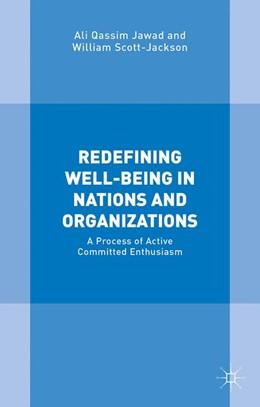 Abbildung von Qassim Jawad / Scott-Jackson | Redefining Well-Being in Nations and Organizations | 1. Auflage | 2016 | beck-shop.de