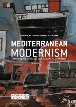 Abbildung von Goldwyn / Silverman | Mediterranean Modernism | 1st ed. 2016 | 2016