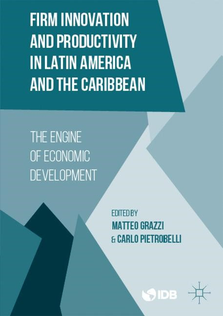 Firm Innovation and Productivity in Latin America and the Caribbean | Inter-American Development Bank / Grazzi / Pietrobelli | 1st ed. 2016, 2016 | Buch (Cover)