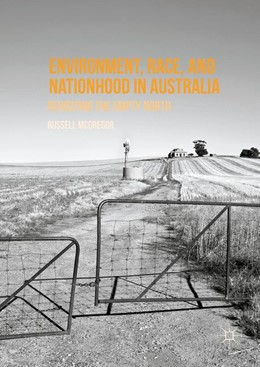 Abbildung von McGregor   Environment, Race, and Nationhood in Australia   1st ed. 2016   2016   Revisiting the Empty North