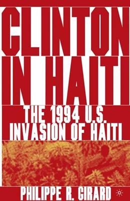 Abbildung von Girard   Clinton in Haiti   1st ed. 2004   1900   The 1994 US Invasion of Haiti