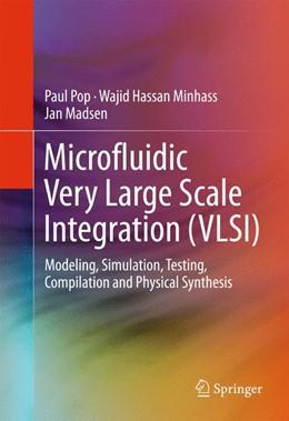 Abbildung von Pop / Minhass / Madsen   Microfluidic Very Large Scale Integration (VLSI)   1st ed. 2016   2016   Modeling, Simulation, Testing,...
