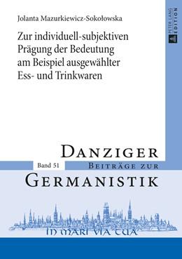 Abbildung von Mazurkiewicz-Sokolowska   Zur individuell-subjektiven Prägung der Bedeutung am Beispiel ausgewählter Ess- und Trinkwaren   2015   51