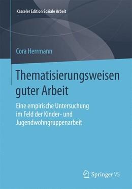 Abbildung von Herrmann | Thematisierungsweisen guter Arbeit | 2015 | Eine empirische Untersuchung i... | 3