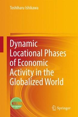 Abbildung von Ishikawa   Dynamic Locational Phases of Economic Activity in the Globalized World   1. Auflage   2016   beck-shop.de