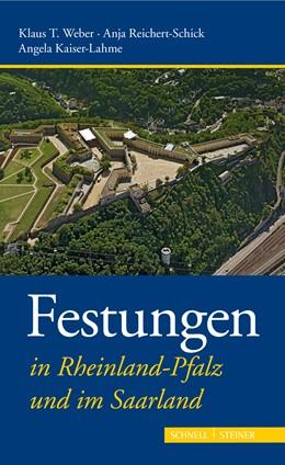 Abbildung von Weber / Reichert-Schick / Kaiser-Lahme | Festungen in Rheinland-Pfalz und im Saarland | 2018 | 4
