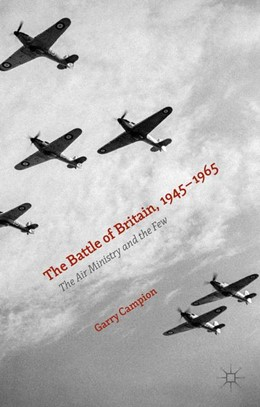 Abbildung von Campion | The Battle of Britain, 1945-1965 | 1st ed. 2015 | 2015 | The Air Ministry and the Few