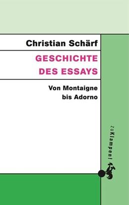 Abbildung von Schärf | Geschichte des Essays | Unveränderte Wiederauflage | 2016 | Von Montaigne bis Adorno