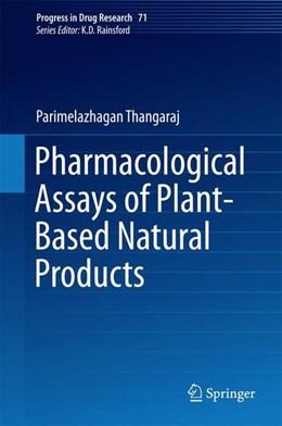Abbildung von Parimelazhagan   Pharmacological Assays of Plant-Based Natural Products   1st ed. 2016   2015