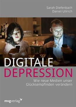 Abbildung von Diefenbach / Ullrich   Digitale Depression   1. Auflage   2016   beck-shop.de