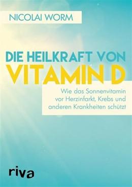 Abbildung von Worm | Die Heilkraft von Vitamin D | 2016 | Wie das Sonnenvitamin vor Herz...