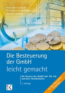 Abbildung von Schinkel   Die Besteuerung der GmbH - leicht gemacht   3., neu bearbeitete Auflage   2016   Die Steuern der GmbH inkl. UG,...