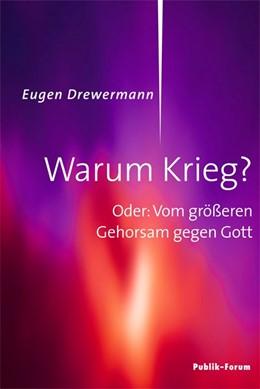 Abbildung von Drewermann | Warum Krieg? | 2016 | Oder: Vom größeren Gehorsam ge...