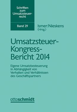 Abbildung von Ismer / Nieskens (Hrsg.)   Umsatzsteuer-Kongress-Bericht 2014   1. Auflage   2016   beck-shop.de