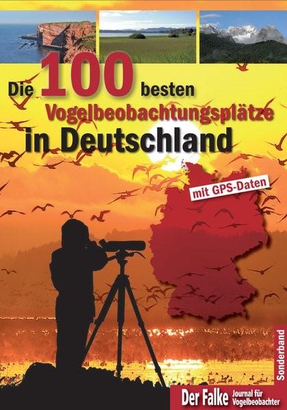 Die 100 besten Vogelbeobachtungsplätze in Deutschland (Der Falke, Sonderheft), 2016 | Buch (Cover)