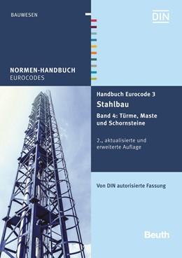 Abbildung von DIN e.V. | Handbuch Eurocode 3 - Stahlbau | 2., aktualisierte und erweiterte Auflage | 2016 | Band 4: Türme, Maste und Schor...