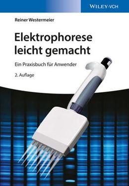 Abbildung von Westermeier   Elektrophorese leicht gemacht   2016   Ein Praxisbuch für Anwender