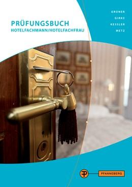 Abbildung von Girke / Grüner / Kessler   Prüfungsbuch Hotelfachmann/Hotelfachfrau   14. Auflage   2015   Prüfungswissen Hotel - Restaur...