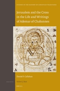 Abbildung von Callahan | Jerusalem and the Cross in the Life and Writings of Ademar of Chabannes | 2016
