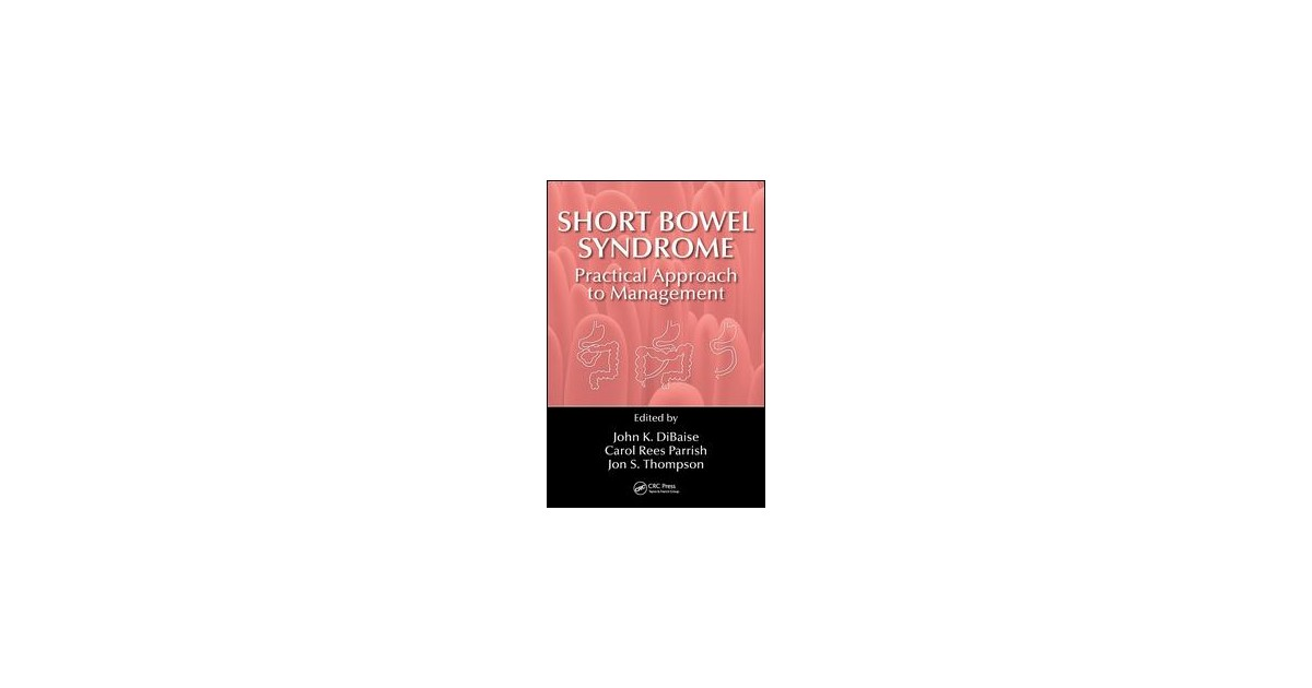 short bowel syndrome practical approach to management