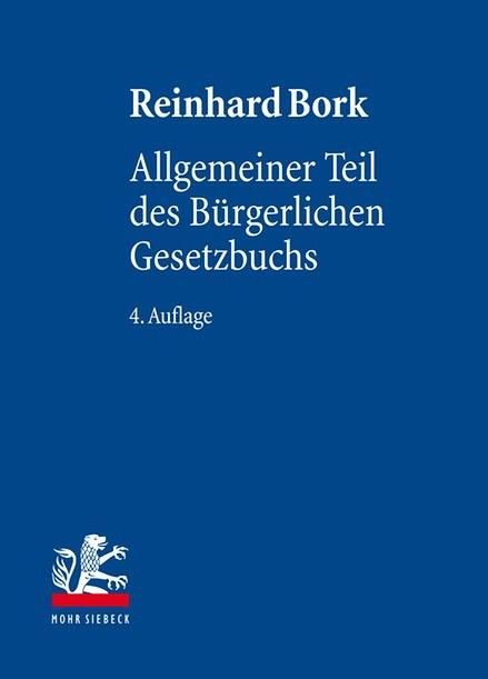 Allgemeiner Teil des Bürgerlichen Gesetzbuchs | Bork | 4., neubearbeitete Auflage, 2016 | Buch (Cover)