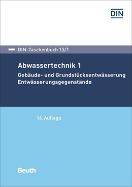 Abbildung von DIN e.V. | Abwassertechnik 1 | 16. Auflage | 2018 | 13/1 | beck-shop.de