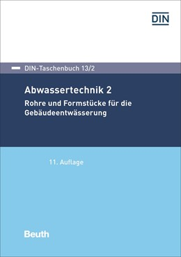 Abbildung von DIN e.V.   Abwassertechnik 2   11. Auflage   2017   Rohre und Formstücke für die G...   13/2