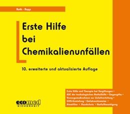 Abbildung von Roth / Daunderer | Erste Hilfe bei Chemikalienunfällen | 10. Auflage | 2016 | beck-shop.de