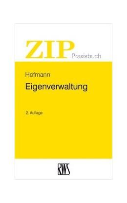 Abbildung von Hofmann | Eigenverwaltung | 2., neu bearbeitete Auflage | 2016 | 1