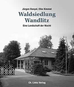 Abbildung von Danyel / Kimmel | Waldsiedlung Wandlitz | 1. Auflage | 2016 | beck-shop.de