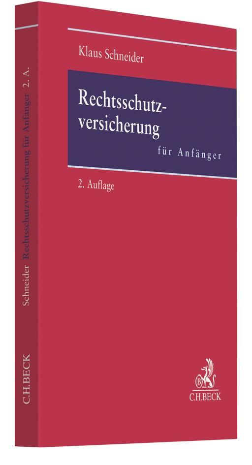 Abbildung von Schneider | Rechtsschutzversicherung für Anfänger | 2., völlig überarbeitete Auflage | 2017