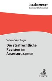 Die strafrechtliche Revision im Assessorexamen | Sobota / Wipplinger, 2016 | Buch (Cover)