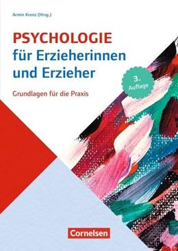Abbildung von Krenz / Bensel / Dentler | Psychologie für Erzieherinnen und Erzieher (3. Auflage) | 2016 | Grundlagen für die Praxis. Fac...