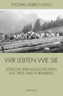 Abbildung von Albrich   Wir lebten wie sie   1. Auflage   2017   beck-shop.de