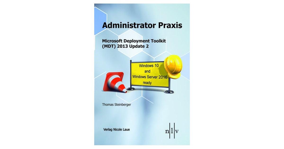 Steinberger | Administrator Praxis, Microsoft Deployment Toolkit (MDT) 2013  Update 1,