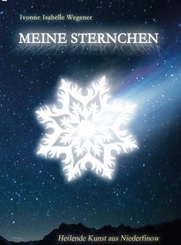 Abbildung von Wegener | Meine Sternchen | 2015 | Heilende Kunst aus Niederfinow