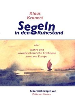 Abbildung von Kranert | Segeln in den Ruhestand | 2006 | oder Wahre und unwahrscheinlic...