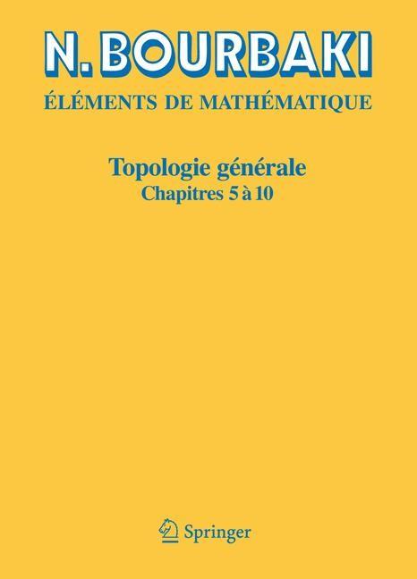 Topologie générale | Bourbaki | Réimpression inchangée de l'édition originale de 1974. Nouveau tirage, 2007 | Buch (Cover)