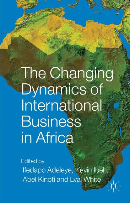 The Changing Dynamics of International Business in Africa | Adeleye / Ibeh / Kinoti / White | 2015, 2015 | Buch (Cover)